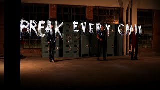'Break Every Chain' (Lyric Video) | The Digital Age