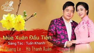 """Nhạc Xuân """"Mùa Xuân Đầu Tiên""""   Quang Lê  -  Hà Thanh Xuân"""