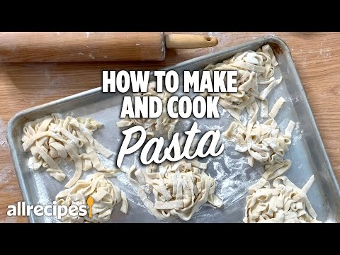 How to Make and Cook Homemade Pasta | You Can Cook That | Allrecipes.com