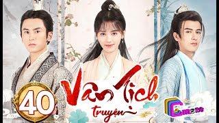 Phim Hay 2019   Vân Tịch Truyện - Tập 40   C-MORE CHANNEL