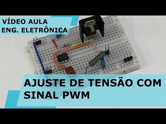 AJUSTE DE TENSÃO COM SINAL PWM | Vídeo Aula #210