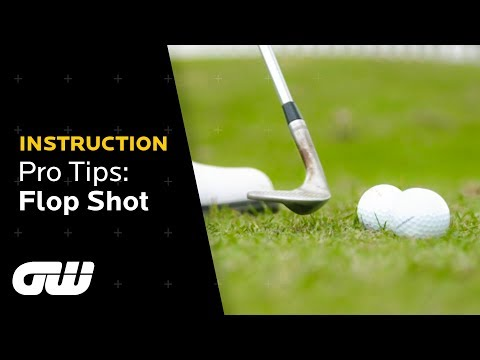 Pro Tips: How to Hit the Perfect Flop Shot! | Renato Paratore Instruction | Golfing World