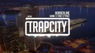 Vanic x Tove Styrke - Borderline