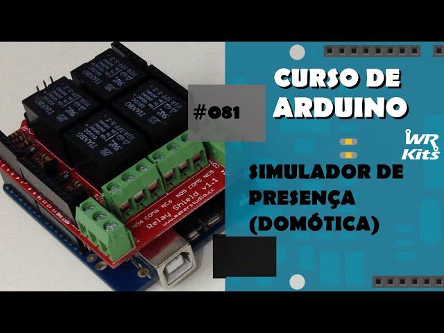 SIMULADOR DE PRESENÇA (DOMÓTICA) | Curso de Arduino #081