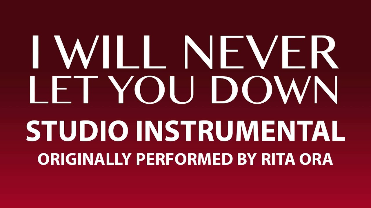 i will never let you down rita ora lyrics - photo #23