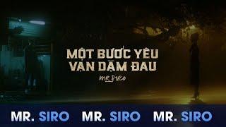 MỘT BƯỚC YÊU, VẠN DẶM ĐAU - MR.SIRO [TEASER MV]