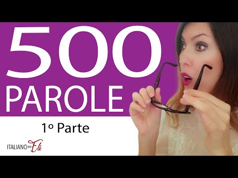 500 MOST COMMON Italian Words  - List of the MOST IMPORTANT Italian Words - Le PAROLE PIÙ USATE