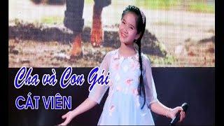 """Cha và con gái- Nguyễn Văn Chung"""" chạm đến trái tim người nghe CÁT VIÊN cover"""