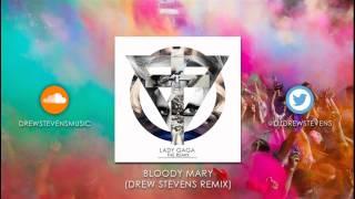 Lady Gaga - Bloody Mary (Drew Stevens Remix)