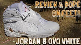AIR JORDAN 8 OVO WHITE REVIEW & DOPE ON FEET!!