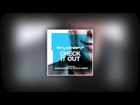 Ferry Corsten - Check It Out (Kyau & Albert Remix)