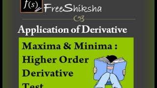 Maxima Minima- Higher Order Derivative Test: IIT JEE MAINS ADVANCED MATHS CBSE BITSAT 11th 12th