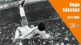 La carrera de HUGO SÁNCHEZ, el mejor futbolista de México (1976-1998)