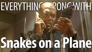 Everything Wrong With Snakes On A Plane in 18 Minutes or Less