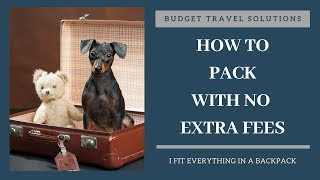 Minimalist Budget Travel - How to Pack for a Whole Week in Only a Backpack