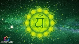 Heart Chakra Healing Music   Attract Love in All Forms   Anahata Chakra Meditation Music