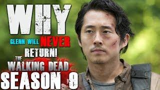 The Walking Dead Season 9 - Why Glenn Will Never Return!