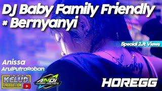 DJ Viral Tik Tok || Baby family Friendly × Bernyanyi || Bass Glerrrrrr