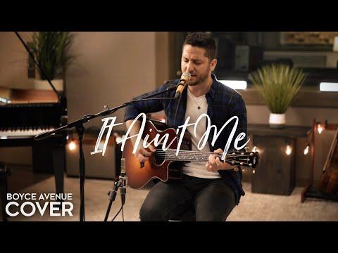 It Ain't Me - Kygo ft. Selena Gomez (Boyce Avenue acoustic cover) on Spotify & iTunes