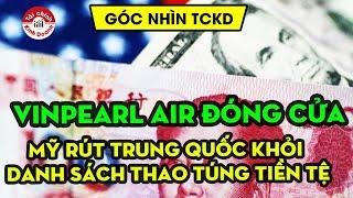 Góc nhìn TC&KD: Vingroup dừng dự án Vinpearl Air, Mỹ rút Trung Quốc khỏi danh sách thao túng tiền tệ