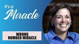 Wrong Number Miracle - It's a Miracle