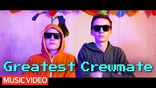 We're The Greatest Crewmates - Among Us Song