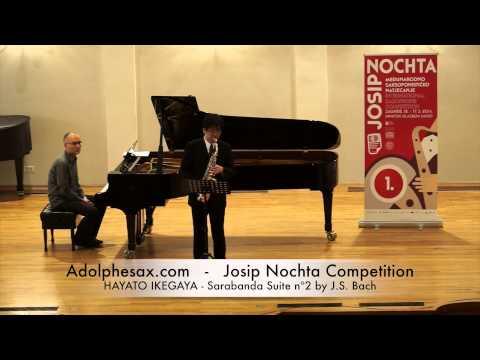 JOSIP NOCHTA COMPETITION HAYATO IKEGAYA Sarabanda Suite nº2 by J S Bach