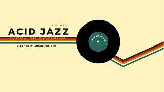Acid Jazz, Lounge, R&B and Chillout mix by DJ André Collyer Vol 10