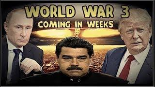 The Beginning of The End Starts in Venezuela - World War 3 is Inevitable!