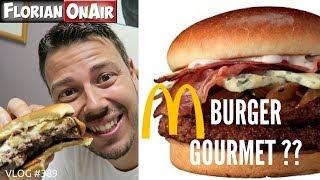 LE BURGER GOURMET DE MC DO EST-IL VRAIMENT GOURMET ?? VLOG #389