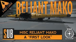 MISC Reliant Mako 3.5 - First Look - A Star Citizen's Ship Buyer's Guide