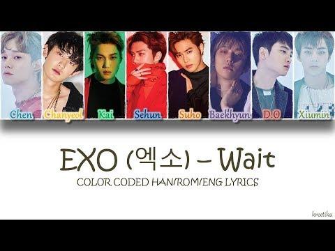 EXO (엑소) – Wait [COLOR CODED HAN/ROM/ENG LYRICS]