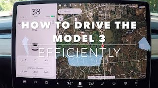 How to drive the Tesla Model 3 efficiently.......