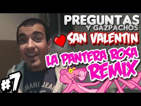 PREGUNTAS Y GAZPACHOS #7   Pantera Rosa Remix (San Valentín)   PUNYASO