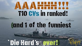 """T10 CVs in ranked!!!  (and the funniest """"die hard"""" ive ever seen!;)[World of Warships]"""