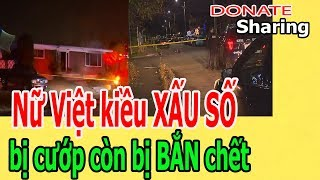 Donate Sharing | Nữ Việt kiều X,Ấ,U S,Ố, b,ị c,ư,ớ,p còn b,ị B,Ắ,N ch,ế,t