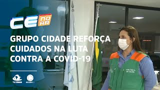 Grupo Cidade reforça cuidados na luta contra a Covid-19
