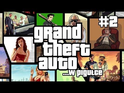Grand Theft Auto ...w pigułce - cz. 2