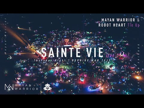 Sainte Vie (Live) - Mayan Warrior x Robot Heart - Burning Man 2019