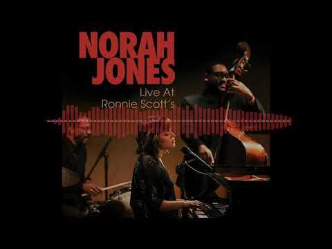 Norah Jones - Live at Ronnie Scott's (full album)