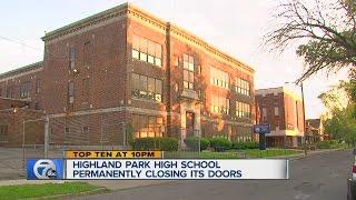 Highland Park high school closing it's doors