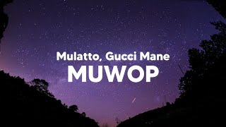 Mulatto - Muwop (Clean - Lyrics) ft. Gucci Mane