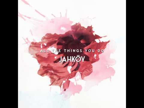JAHKOY - All The Things You Do (Audio)