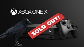 Xbox One X Pre Orders Sell Out In Record Time! Xbox Is Back On Top!
