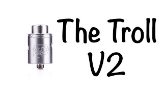 The Troll V2 RDA By Wotofo! A Cloud Chaser's Dream!