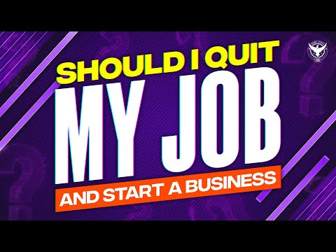 Should I Quit My Job And Start A Business