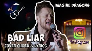 Imagine Dragons - Bad Liar (Guitar Cover + Chords & Lyrics by Igray kak Benedict)