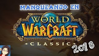 VAMOH A RE-PROBAR WoW! | World of Warcraft Vanilla( Blizzcon 2018 ) [JANDOM]
