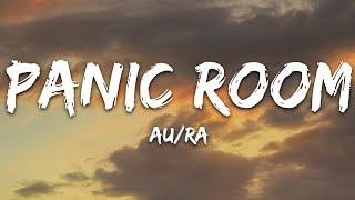 Au/Ra - Panic Room (Lyrics)