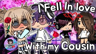 I Fell In Love With My Cousin   Gacha Life Mini Movie